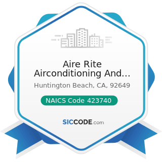 Aire Rite Airconditioning And Refrigeration Inc - NAICS Code 423740 - Refrigeration Equipment...