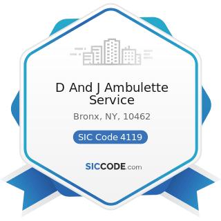 D And J Ambulette Service - SIC Code 4119 - Local Passenger Transportation, Not Elsewhere...
