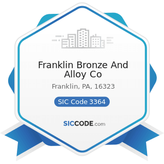 Franklin Bronze And Alloy Co - SIC Code 3364 - Nonferrous Die-Castings, except Aluminum