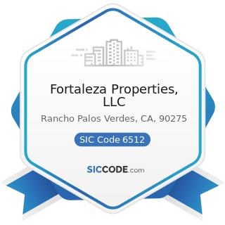 Fortaleza Properties, LLC - SIC Code 6512 - Operators of Nonresidential Buildings
