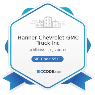 Hanner Chevrolet GMC Truck Inc - SIC Code 5511 - Motor Vehicle Dealers (New and Used)