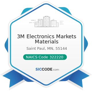 3M Electronics Markets Materials - NAICS Code 322220 - Paper Bag and Coated and Treated Paper Manufacturing