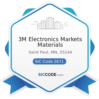 3M Electronics Markets Materials - SIC Code 2671 - Packaging Paper and Plastics Film, Coated and Laminated