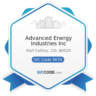 Advanced Energy Industries Inc - SIC Code 3679 - Electronic Components, Not Elsewhere Classified