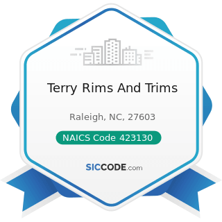 Terry Rims And Trims - NAICS Code 423130 - Tire and Tube Merchant Wholesalers