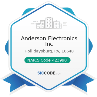 Anderson Electronics Inc - NAICS Code 423990 - Other Miscellaneous Durable Goods Merchant...