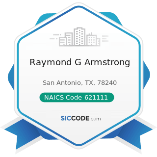 Raymond G Armstrong - NAICS Code 621111 - Offices of Physicians (except Mental Health...