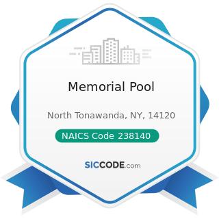 Memorial Pool - NAICS Code 238140 - Masonry Contractors