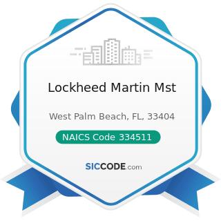Lockheed Martin Mst - NAICS Code 334511 - Search, Detection, Navigation, Guidance, Aeronautical,...