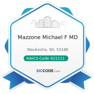Mazzone Michael F MD - NAICS Code 621111 - Offices of Physicians (except Mental Health...