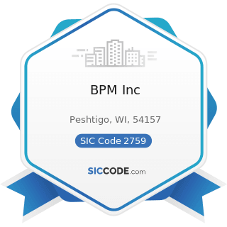 BPM Inc - SIC Code 2759 - Commercial Printing, Not Elsewhere Classified