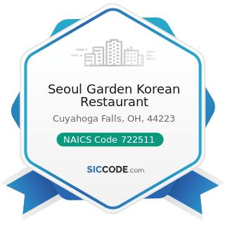 Seoul Garden Korean Restaurant - NAICS Code 722511 - Full-Service Restaurants