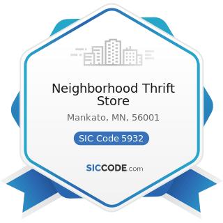 Neighborhood Thrift Store - SIC Code 5932 - Used Merchandise Stores