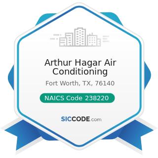 Arthur Hagar Air Conditioning - NAICS Code 238220 - Plumbing, Heating, and Air-Conditioning...