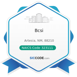 Bcsi - NAICS Code 323111 - Commercial Printing (except Screen and Books)