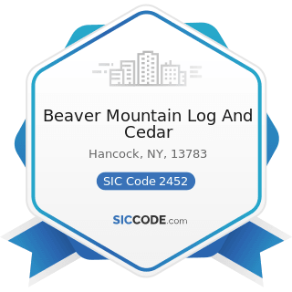 Beaver Mountain Log And Cedar - SIC Code 2452 - Prefabricated Wood Buildings and Components