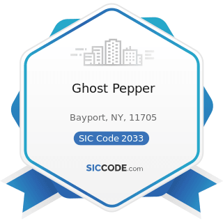 Ghost Pepper - SIC Code 2033 - Canned Fruits, Vegetables, Preserves, Jams, and Jellies