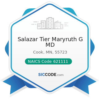 Salazar Tier Maryruth G MD - NAICS Code 621111 - Offices of Physicians (except Mental Health...