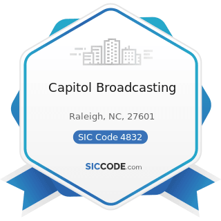Capitol Broadcasting - SIC Code 4832 - Radio Broadcasting Stations