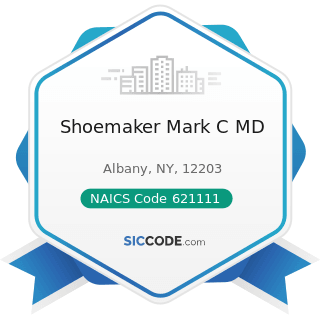Shoemaker Mark C MD - NAICS Code 621111 - Offices of Physicians (except Mental Health...