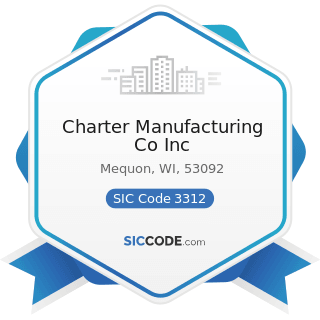 Charter Manufacturing Co Inc - SIC Code 3312 - Steel Works, Blast Furnaces (including Coke...