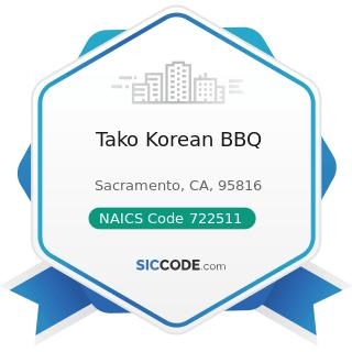 Tako Korean BBQ - NAICS Code 722511 - Full-Service Restaurants