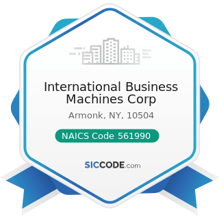 International Business Machines Corp - NAICS Code 561990 - All Other Support Services