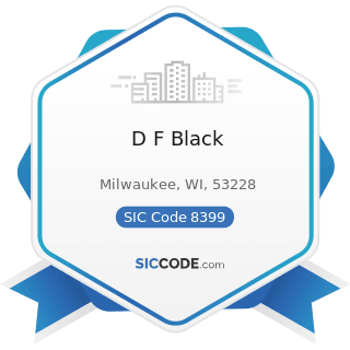 D F Black - SIC Code 8399 - Social Services, Not Elsewhere Classified