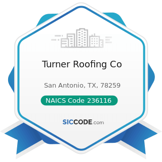 Turner Roofing Co - NAICS Code 236116 - New Multifamily Housing Construction (except For-Sale...