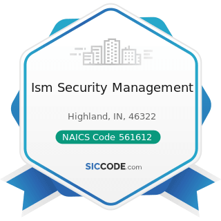 Ism Security Management - NAICS Code 561612 - Security Guards and Patrol Services