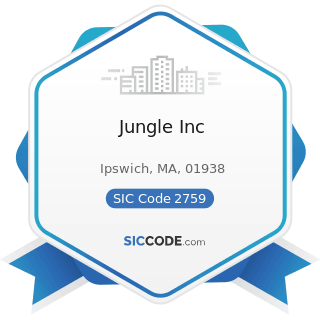 Jungle Inc - SIC Code 2759 - Commercial Printing, Not Elsewhere Classified