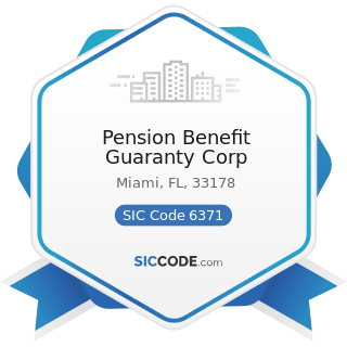 Pension Benefit Guaranty Corp - SIC Code 6371 - Pension, Health, and Welfare Funds