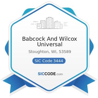 Babcock And Wilcox Universal - SIC Code 3444 - Sheet Metal Work