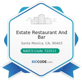 Estate Restaurant And Bar - NAICS Code 722511 - Full-Service Restaurants