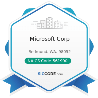 Microsoft Corp - NAICS Code 561990 - All Other Support Services