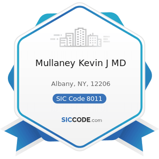 Mullaney Kevin J MD - SIC Code 8011 - Offices and Clinics of Doctors of Medicine