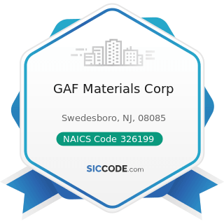 GAF Materials Corp - NAICS Code 326199 - All Other Plastics Product Manufacturing