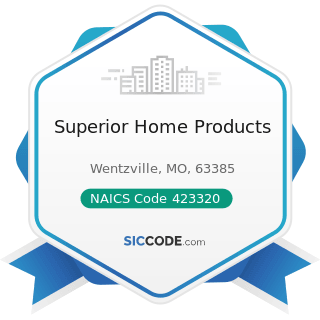 Superior Home Products - NAICS Code 423320 - Brick, Stone, and Related Construction Material...