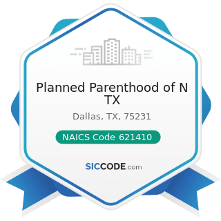 Planned Parenthood of N TX - NAICS Code 621410 - Family Planning Centers