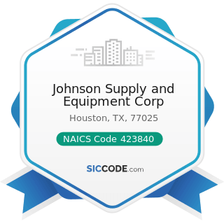 Johnson Supply and Equipment Corp - NAICS Code 423840 - Industrial Supplies Merchant Wholesalers