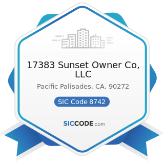 17383 Sunset Owner Co, LLC - SIC Code 8742 - Management Consulting Services