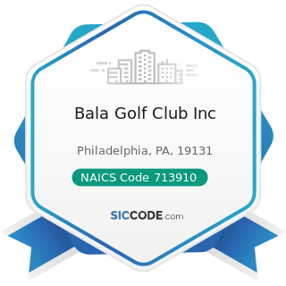Bala Golf Club Inc - NAICS Code 713910 - Golf Courses and Country Clubs