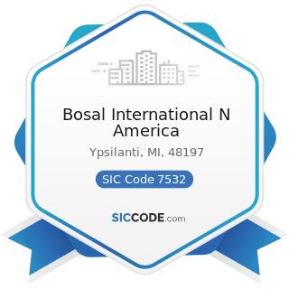 Bosal International N America - SIC Code 7532 - Top, Body, and Upholstery Repair Shops and Paint...