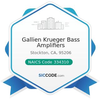 Gallien Krueger Bass Amplifiers - NAICS Code 334310 - Audio and Video Equipment Manufacturing
