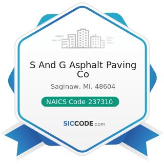 S And G Asphalt Paving Co - NAICS Code 237310 - Highway, Street, and Bridge Construction