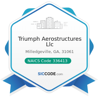 Triumph Aerostructures Llc - NAICS Code 336413 - Other Aircraft Parts and Auxiliary Equipment...