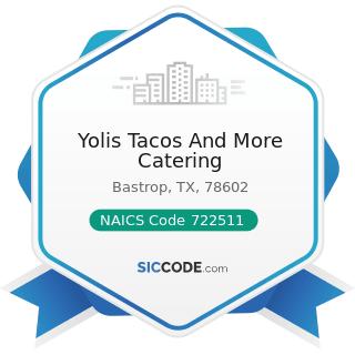 Yolis Tacos And More Catering - NAICS Code 722511 - Full-Service Restaurants