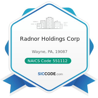Radnor Holdings Corp - NAICS Code 551112 - Offices of Other Holding Companies