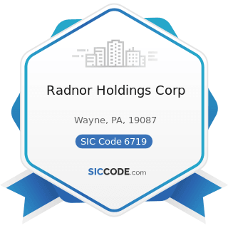 Radnor Holdings Corp - SIC Code 6719 - Offices of Holding Companies, Not Elsewhere Classified