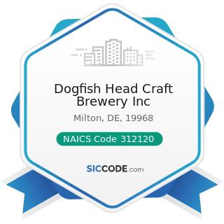 Dogfish Head Craft Brewery Inc - NAICS Code 312120 - Breweries